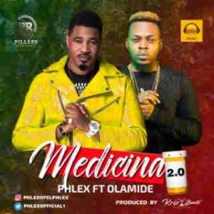 Phlex - Medicina 2.0 ft. Olamide